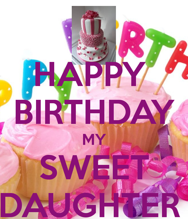 happy birthday my sweet daughter