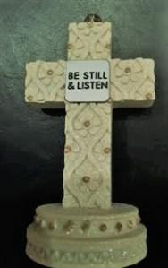 Be Still & Listen