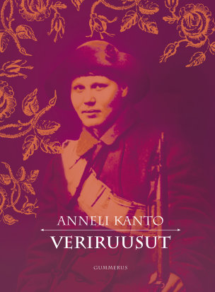 Anneli Kanto - Veriruusut, 2008 Gummerus