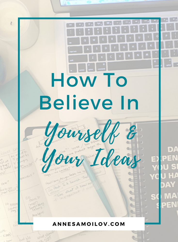 How to believe in yourself and your ideas