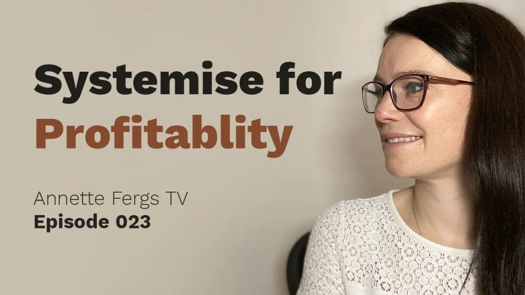 a blog featured image for annette ferguson's youtube tv episode 23 entitled systemise for profitability