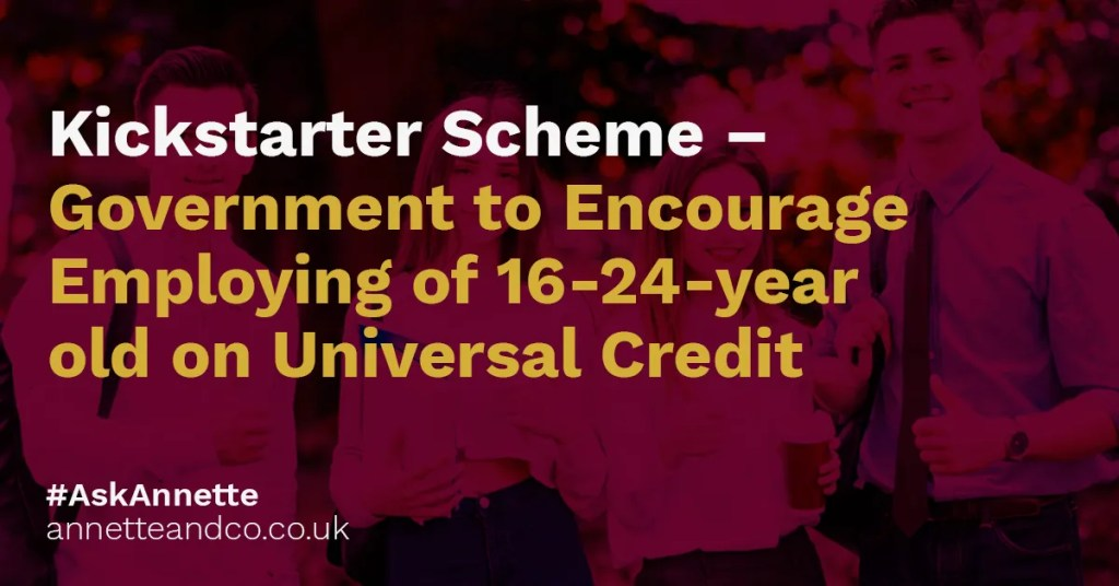 a featured image of a blog post that highlights the topic Kickstarter Scheme – Government to Encourage Employing of 16-24-year old on Universal Credit
