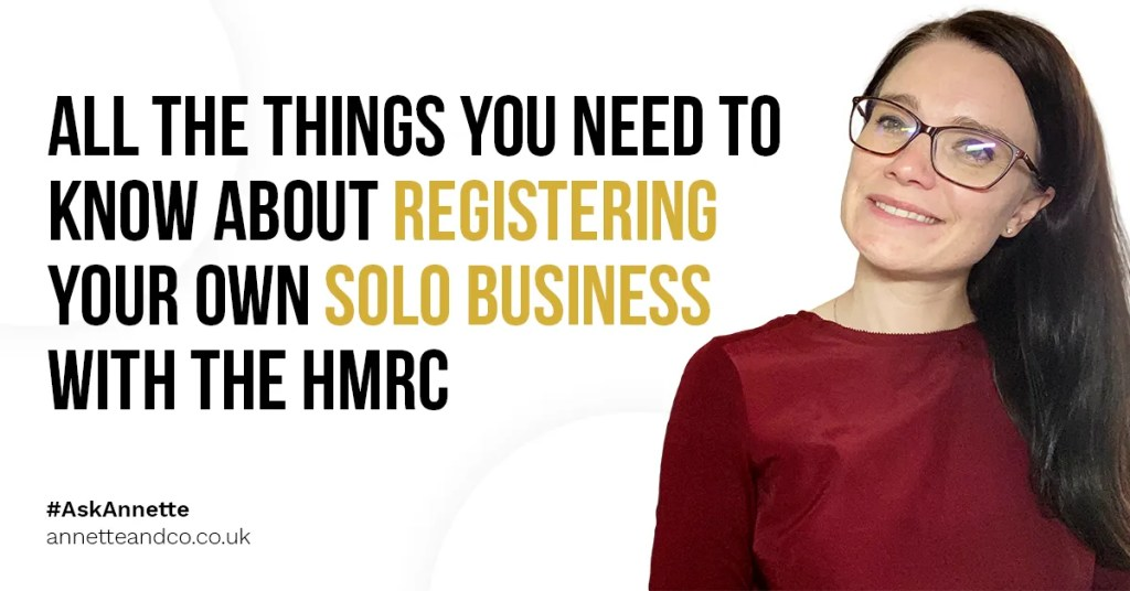 a featured blog image for a topic All the Things You Need to Know About Registering Your Own Solo Business with the HMRC