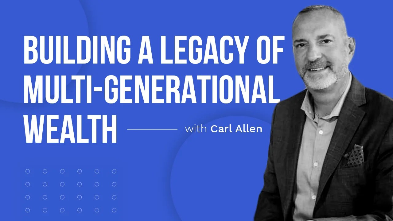 a blog featured image from annette fergs tv entitled Building a Legacy of Multi-Generational Wealth YT