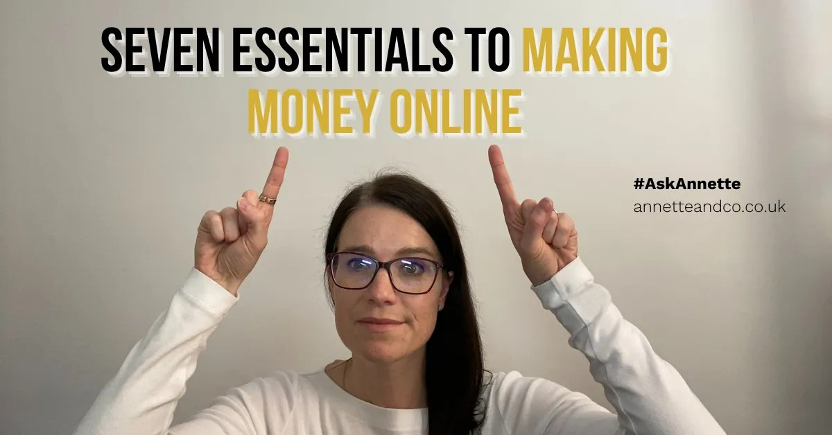 a blog featured image entitled Seven Essentials to Making Money Online