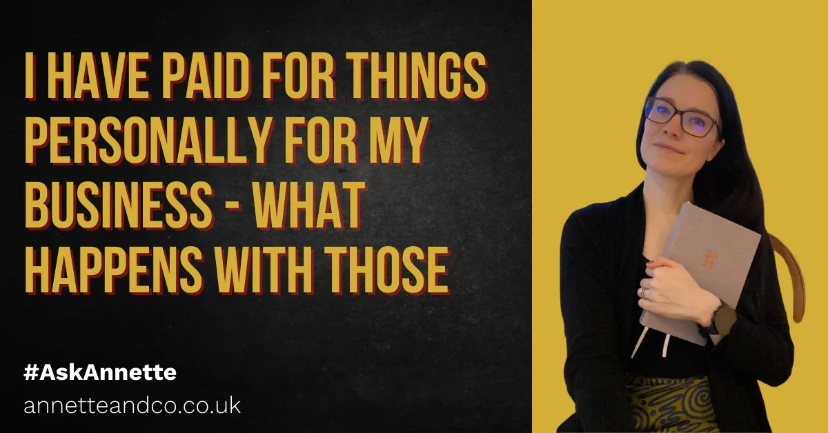 a blog featured image with a topic title about I Have Paid For Things Personally For My Business - What Happens With Those