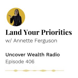 Annette Ferguson Podcast Banner of Uncover Wealth Radio Episode 406