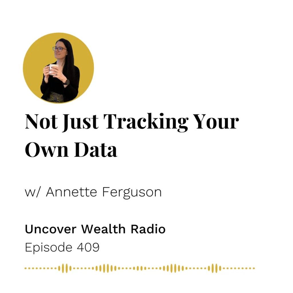 Anette Ferguson Podcast Banner of Uncover Wealth Radio Episode 409
