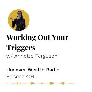 Annette Ferguson Podcast Banner of Uncover Wealth Radio Episode 404
