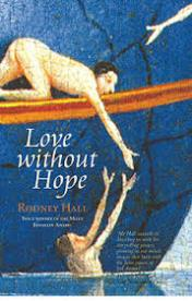 rodney-hall-love-without-hope
