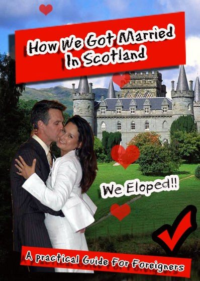 How We got married in Scotland A beginners guide for foreigners who want to elope