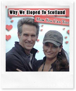 Why did we elope to Scotland and how you can too.