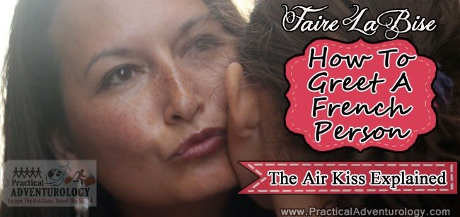 How To Faire la bise: How to greet a french person with a kiss