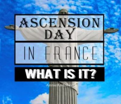 Don't go to France in May! Ascension Day 4 of 6 French holiday