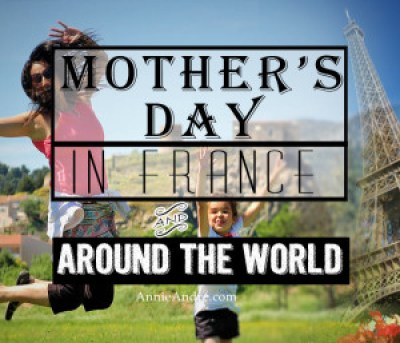 Don't go to France in May! Mothers day Day 5 of 6 French holiday