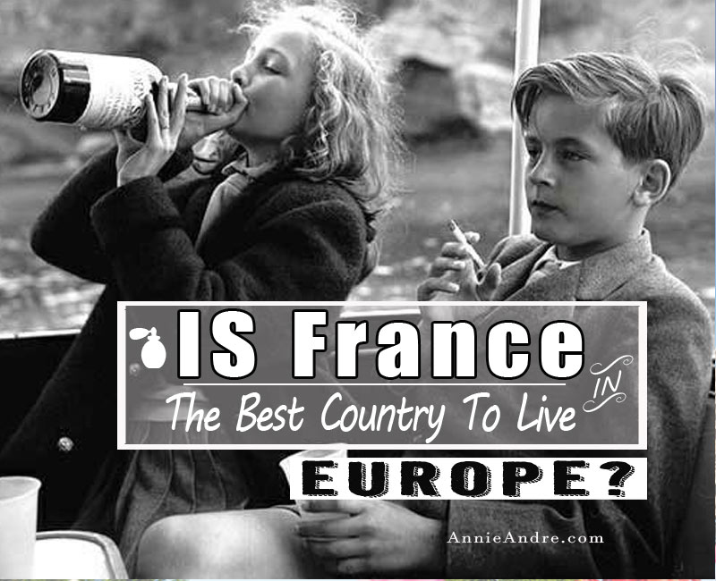 Is France The Best Country To Live In Europe