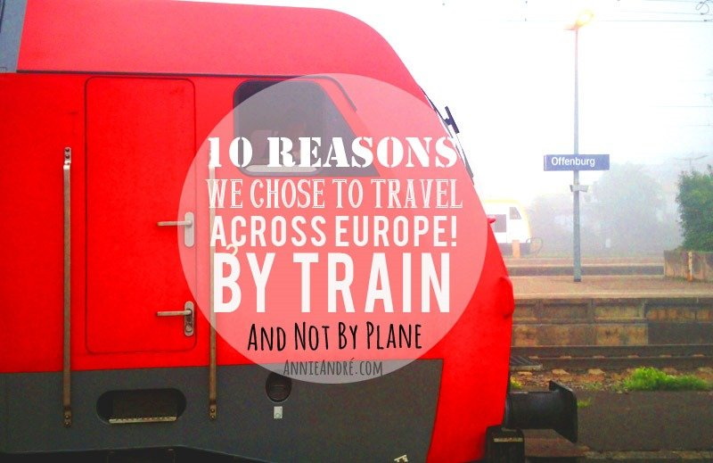 10 reaons whe chose to travel across Europe by train and not by plane