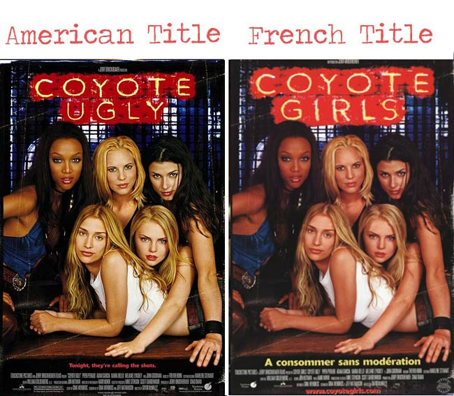 coyote ugly = coyote girls movie title for French audience