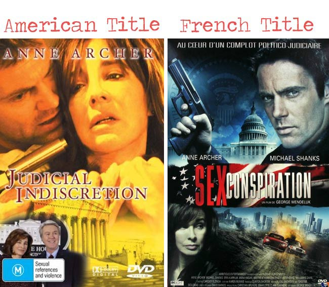 Judicial indiscretion = sex conspiration movie title for French audience