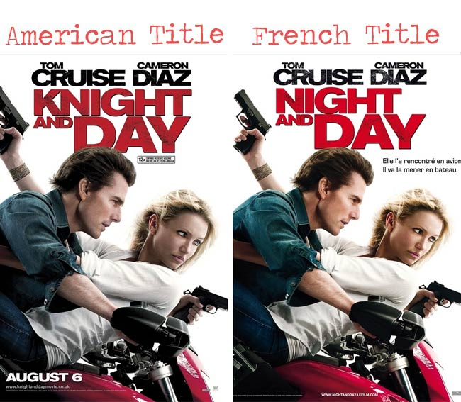 Knight and Day = Night and Day movie title for French audience