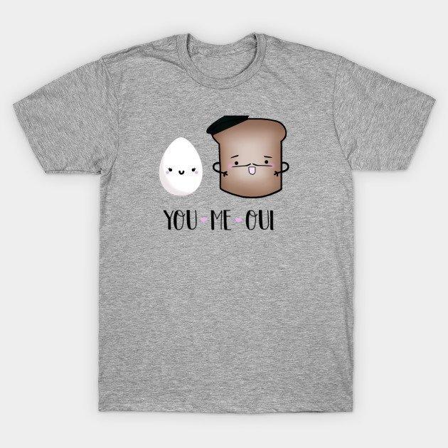 You, Me, Oui T-Shirt from teepublic