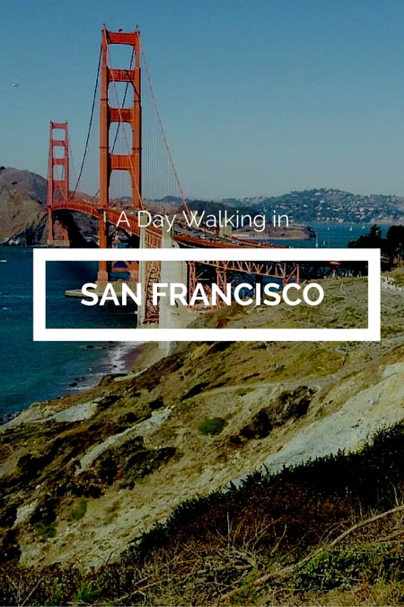 A Day Walking in San Francisco. The best way to discover the town.