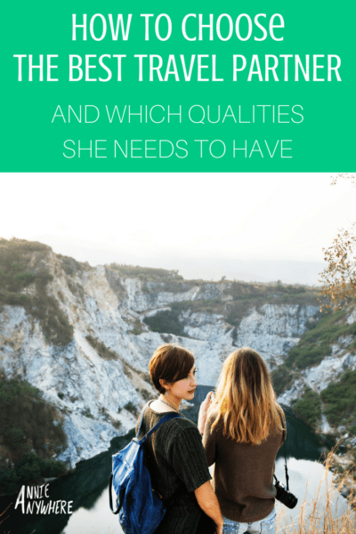 How to pick a travel partners and which qualities she needs to have.