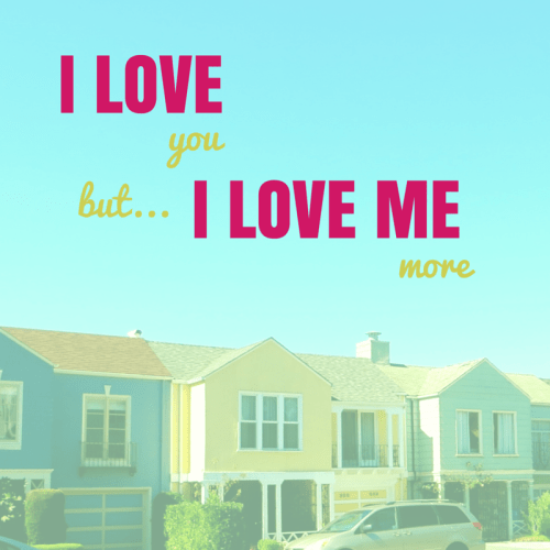 I love you but I love me more - Tips from a professional doer