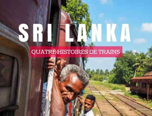 Quatre histoires de train pour découvrir le peuple Sri Lankais