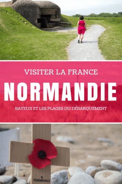 Voyager en France : visiter la Normandie. | Bayeux | Plages du débarquement | Musée de la 2ème Guerre Mondiale