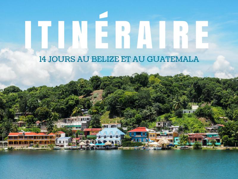 Itinéraire de 14 jours au Belize et au Guatemala