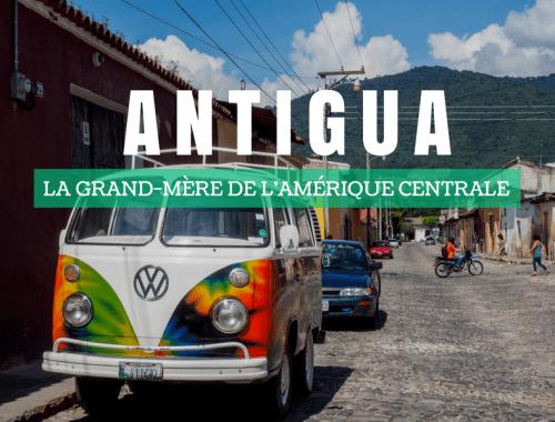 Antigua, ville incontournable d'un voyage en Amérique centrale.