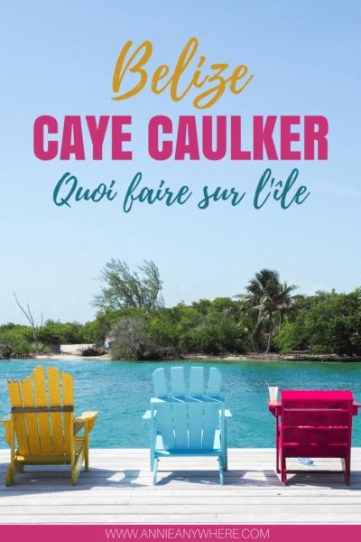 On m'avait dit qu'il n'y avait pas grand chose à faire sur l'île de Caye Caulker au Belize. Ça ne pourrait pas être plus faux! Voici les activités à ne pas manquer.