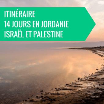 best of - Itinéraire en Jordanie, Israël et Palestine