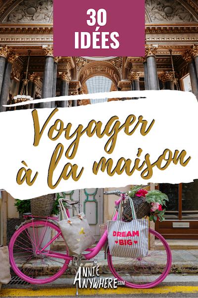 30 idées pour alimenter notre passion du voyage à partir de la maison: recommendations de livres, films, musées virtuels, cuisine, podcasts et plus, sur le thème du tourisme.