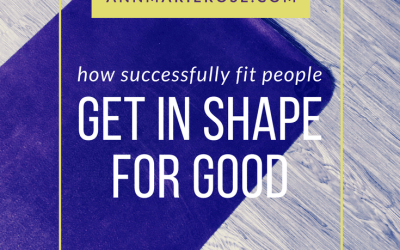 How Successfully Fit People Get In Shape And Stay That Way