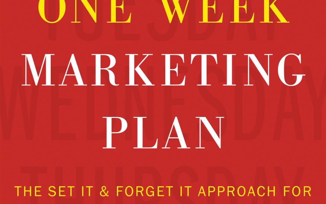 """The One Week Marketing Plan"" by Mark Satterfield"