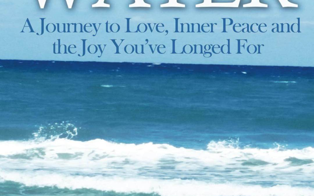 A Teaspoon of Water – The Journey to Love, Inner Peace and the Joy You've Longed For by Author Claudette Gaynor, LMHC