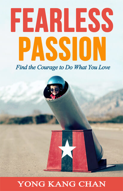 """""""Fearless Passion: Find the Courage to Do What You Love"""" by Yong Kang Chan"""