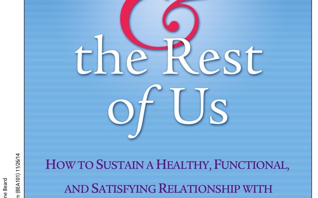 Autism & The Rest of Us: How to Sustain a Healthy, Functional, and Satisfying Relationship with a Person on the Autism Spectrum by Jeanne Beard