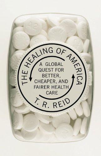 The Healing of America by T.R. Reid