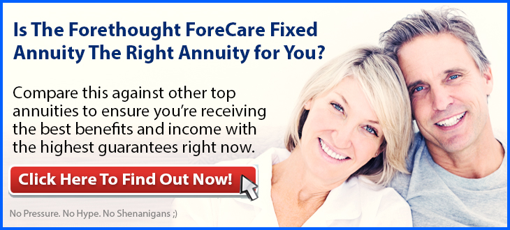 Forethought ForeCare Fixed Annuity