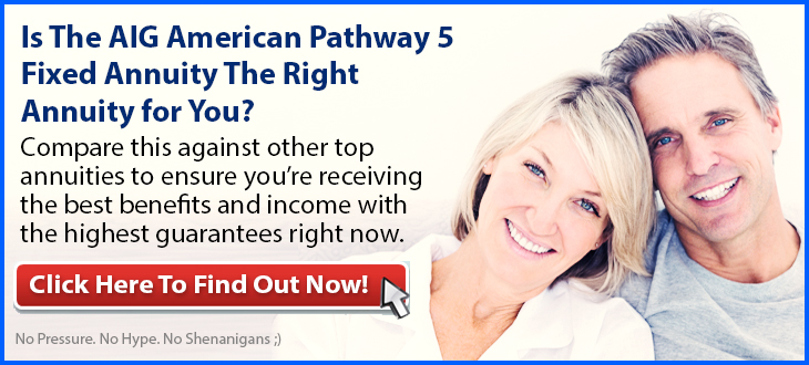 Independent Review of the AIG American Pathway 5 Fixed Annuity