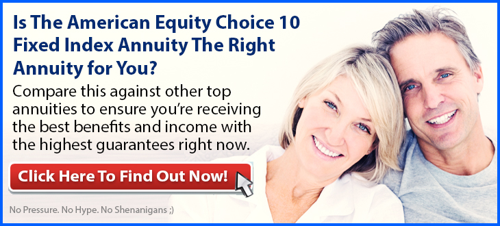 American Equity Choice 10 Fixed Index Annuity