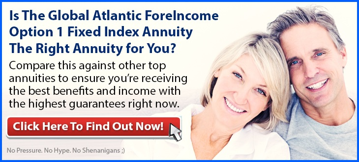 Independent Review of the Global Atlantic ForeIncome Option 1 Fixed Index Annuity