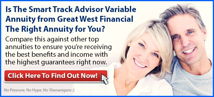 Independent Review of the Great West Financial Smart Track Advisor Variable Annuity