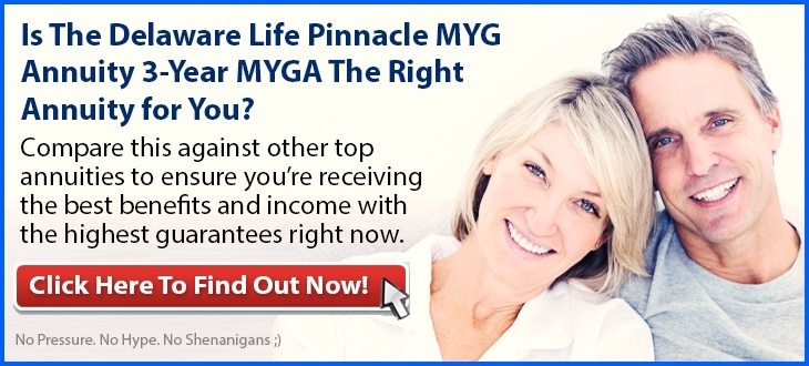 Independent Review of the Delaware Life Pinnacle MYG Annuity 3-Year (MYGA)