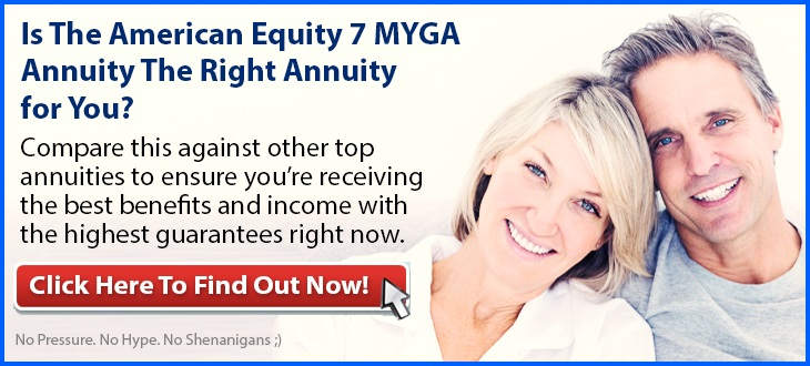 Independent Review of the American Equity 7 MYGA Annuity