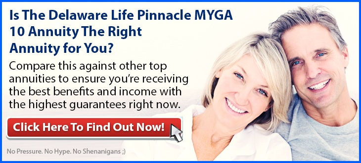 Independent Review of the Delaware Life Pinnacle MYGA 10-Year Annuity