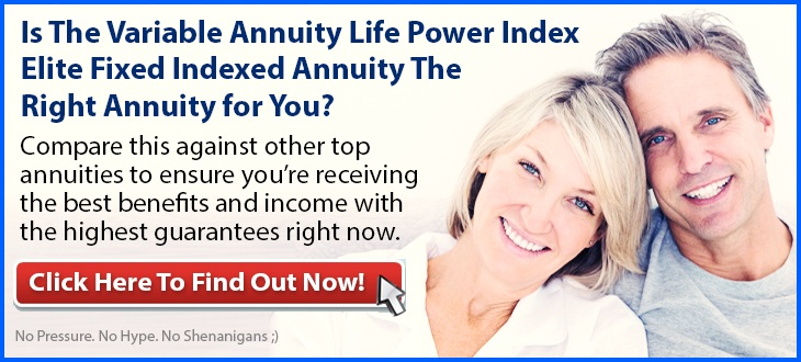 Independent Review of the Variable Annuity Life Power Index Elite Fixed Indexed Annuity